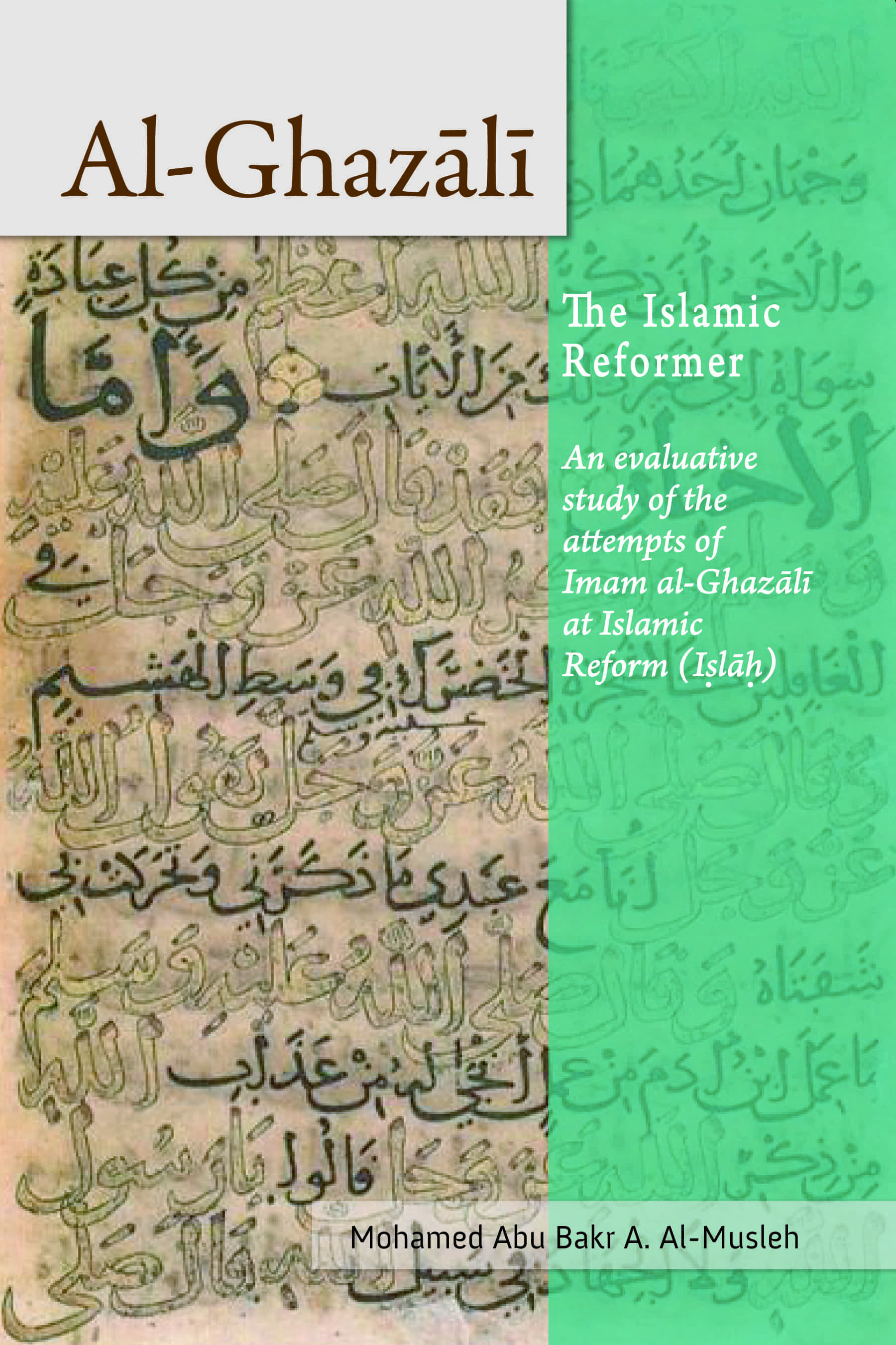 Al-Ghazali the Islamic Reformer