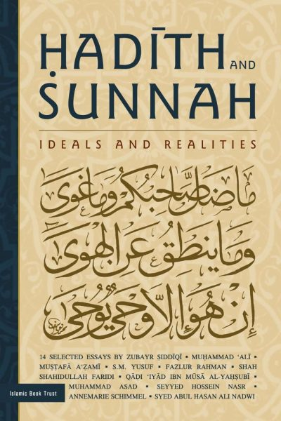 Hadith and Sunnah: Ideals and Realities