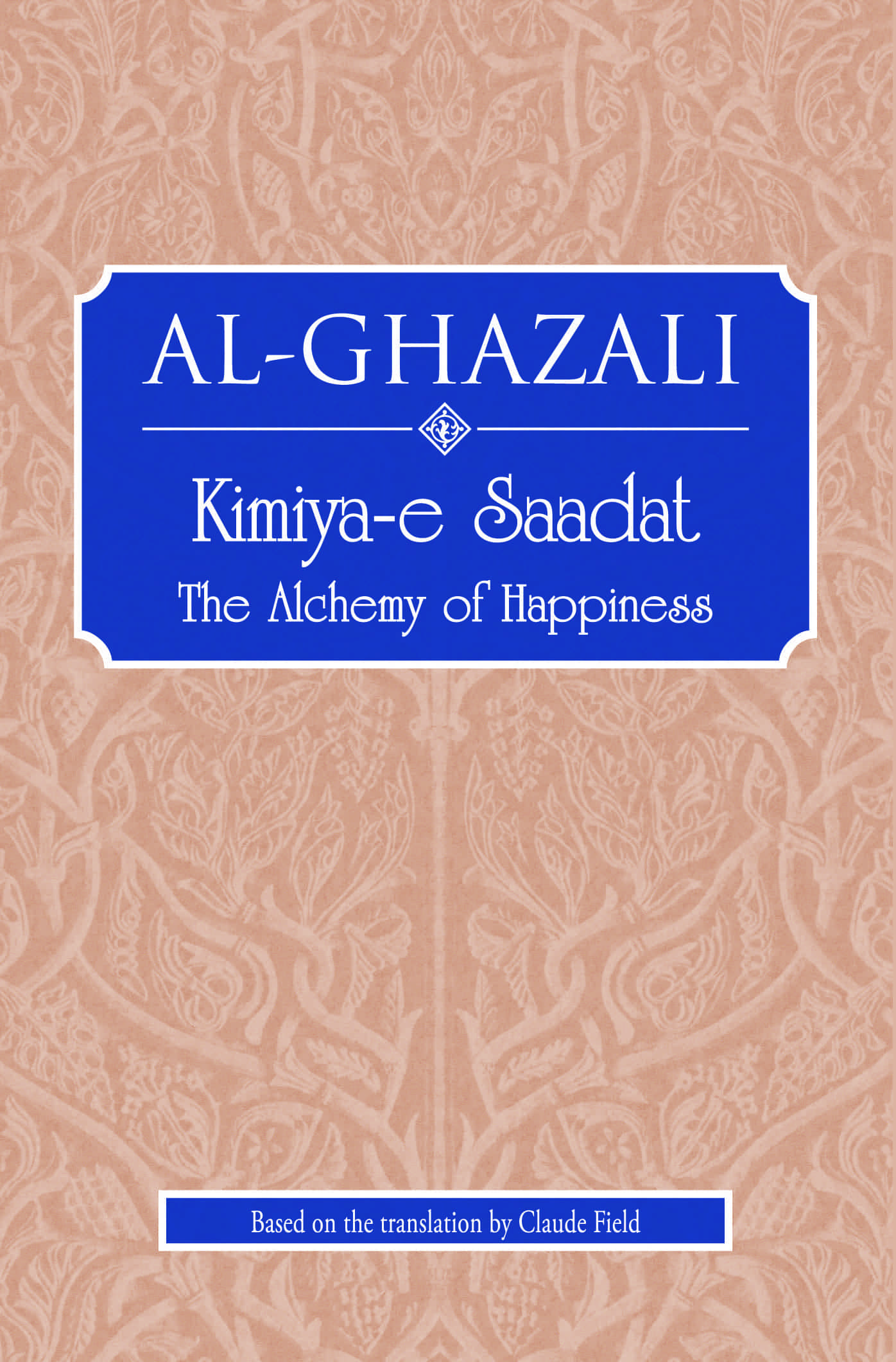Kimiya-e Saadat: The Alchemy of Happiness
