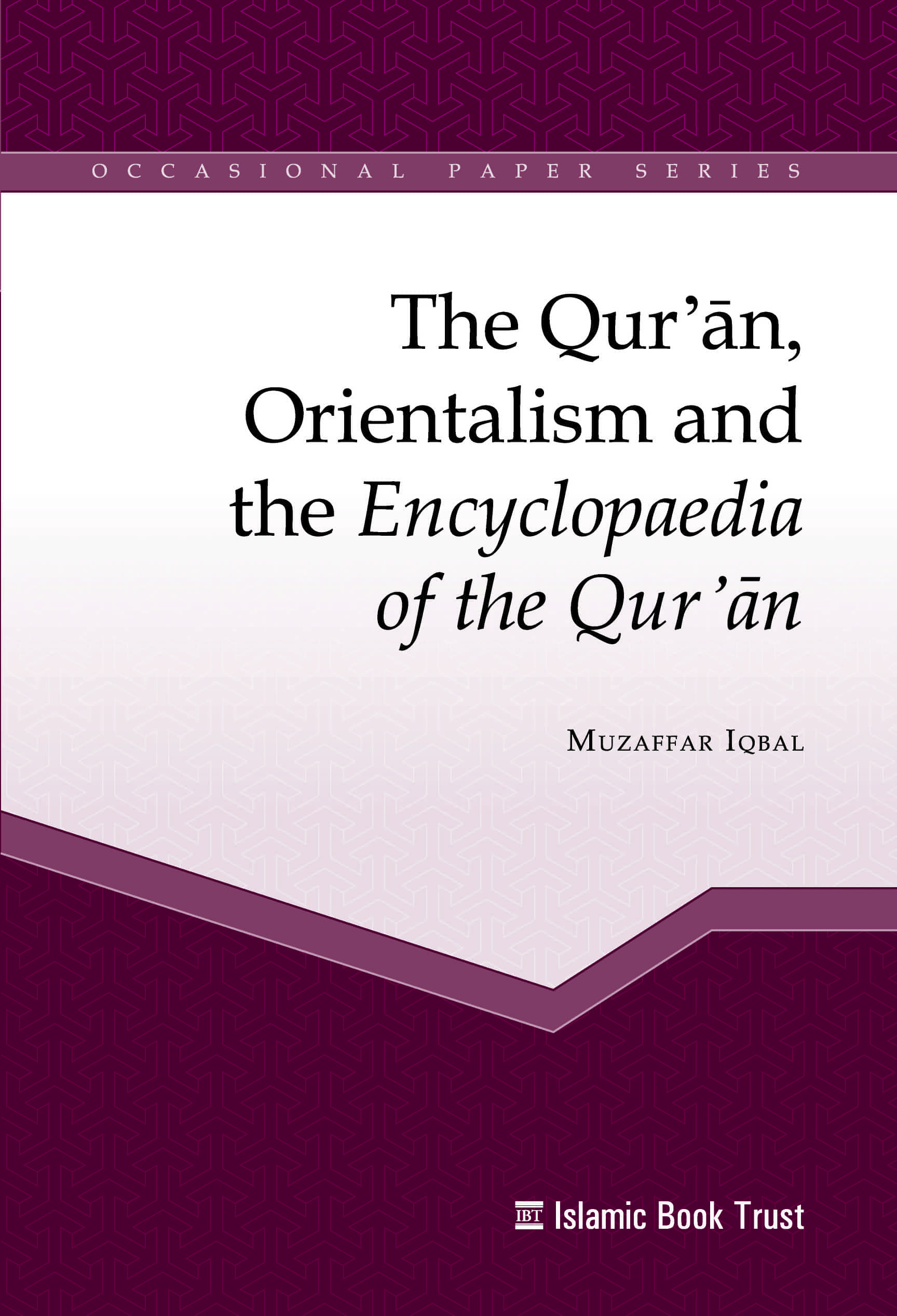 The Qur'an Orientalism and the Encyclopaedia of the Qur'an